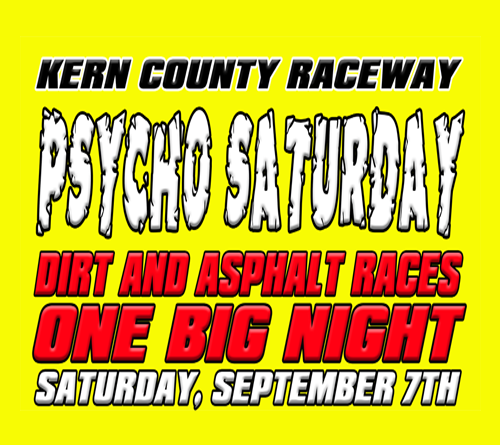 RACE SCHEDULES FOR PSYCHO SATURDAY AT KERN COUNTY RACEWAY